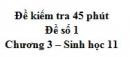 Đề kiểm tra 45 phút (1 tiết) - Đề số 1 - Chương 3 - Sinh học 11