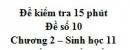 Đề kiểm tra 15 phút - Đề số 10 - Chương 2 - Sinh học 11