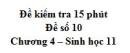 Đề kiểm tra 15 phút - Đề số 10 - Chương 4 - Sinh học 11
