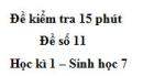 Đề kiểm tra 15 phút - Đề số 11 - Học kì 1 - Sinh học 7