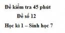 Đề kiểm tra 45 phút (1 tiết) - Đề số 12 - Học kì 1 - Sinh học 7