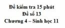 Đề kiểm tra 15 phút - Đề số 13 - Chương 4 - Sinh học 11