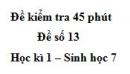 Đề kiểm tra 45 phút (1 tiết) - Đề số 13 - Học kì 1 - Sinh học 7