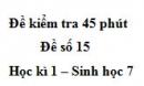 Đề kiểm tra 45 phút (1 tiết) - Đề số 15 - Học kì 1 - Sinh học 7