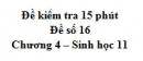 Đề kiểm tra 15 phút - Đề số 16 - Chương 4 - Sinh học 11