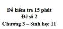 Đề kiểm tra 15 phút - Đề số 2 - Chương 3 - Sinh học 11
