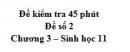 Đề kiểm tra 45 phút (1 tiết) - Đề số 2 - Chương 3 - Sinh học 11