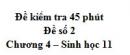 Đề kiểm tra 45 phút (1 tiết) - Đề số 2 - Chương 4 - Sinh học 11