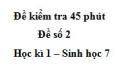 Đề kiểm tra 45 phút (1 tiết) - Đề số 2 - Học kì 1 - Sinh học 7