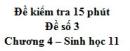 Đề kiểm tra 15 phút - Đề số 3 - Chương 4 - Sinh học 11
