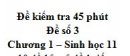 Đề kiểm tra 45 phút (1 tiết) - Đề số 3 - Chương 1 - Sinh học 11