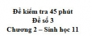 Đề kiểm tra 45 phút (1 tiết) - Đề số 3 - Chương 2 - Sinh học 11