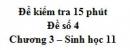 Đề kiểm tra 15 phút - Đề số 4 - Chương 3 - Sinh học 11