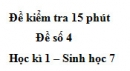 Đề kiểm tra 15 phút - Đề số 4 - Học kì 1 - Sinh học 7