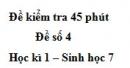 Đề kiểm tra 45 phút (1 tiết) - Đề số 4 - Học kì 1 - Sinh học 7