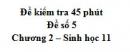 Đề kiểm tra 45 phút (1 tiết) - Đề số 5 - Chương 2 - Sinh học 11
