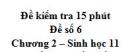 Đề kiểm tra 15 phút - Đề số 6 - Chương 2 - Sinh học 11