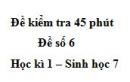 Đề kiểm tra 45 phút (1 tiết) - Đề số 6 - Học kì 1 - Sinh học 7