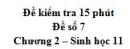 Đề kiểm tra 15 phút - Đề số 7 - Chương 2 - Sinh học 11