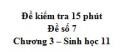 Đề kiểm tra 15 phút - Đề số 7 - Chương 3 - Sinh học 11