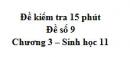 Đề kiểm tra 15 phút - Đề số 9 - Chương 3 - Sinh học 11