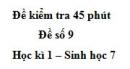 Đề kiểm tra 45 phút (1 tiết) - Đề số 9 - Học kì 1 - Sinh học 7