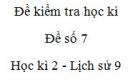 Đề số 7 - Đề kiểm tra học kì 2 (Đề thi học kì 2) - Lịch sử 9