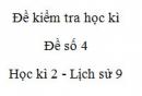 Đề số 4 - Đề kiểm tra học kì 2 (Đề thi học kì 2) - Lịch sử 9