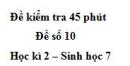 Đề kiểm tra 45 phút (1 tiết) - Đề số 10 - Học kì 2 - Sinh học 7