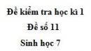 Đề số 11 - Đề kiểm tra học kì 1 - Sinh học 7