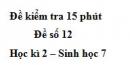 Đề kiểm tra 15 phút - Đề số 12 - Học kì 2 - Sinh học 7
