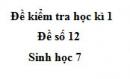 Đề số 12 - Đề kiểm tra học kì 1 - Sinh học 7