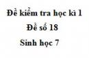 Đề số 18 - Đề kiểm tra học kì 1 - Sinh học 7