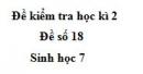 Đề số 18 - Đề kiểm tra học kì 2 - Sinh học 7