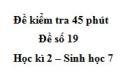 Đề kiểm tra 45 phút (1 tiết) - Đề số 19 - Học kì 2 - Sinh học 7