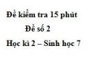 Đề kiểm tra 15 phút - Đề số 2 - Học kì 2 - Sinh học 7