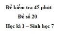 Đề kiểm tra 45 phút (1 tiết) - Đề số 20 - Học kì 1 - Sinh học 7