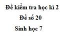 Đề số 20 - Đề kiểm tra học kì 2 - Sinh học 7