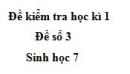 Đề số 3 - Đề kiểm tra học kì 1 - Sinh học 7