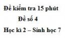 Đề kiểm tra 15 phút - Đề số 4 - Học kì 2 - Sinh học 7