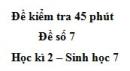 Đề kiểm tra 45 phút (1 tiết) - Đề số 7 - Học kì 2 - Sinh học 7