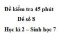 Đề kiểm tra 45 phút (1 tiết) - Đề số 8 - Học kì 2 - Sinh học 7