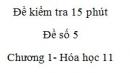 Đề kiểm tra 15 phút - Đề số 5 - Chương I -  Hóa học 11