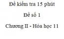 Đề kiểm tra 15 phút - Đề số 1 - Chương II -  Hóa học 11