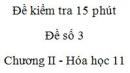 Đề kiểm tra 15 phút - Đề số 3 - Chương II -  Hóa học 11