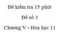 Đề kiểm tra 15 phút - Đề số 3 - Chương V -  Hóa học 11