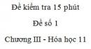 Đề kiểm tra 15 phút - Đề số 1 - Chương III -  Hóa học 11