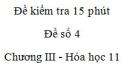 Đề kiểm tra 15 phút - Đề số 4 - Chương III -  Hóa học 11
