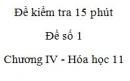 Đề kiểm tra 15 phút - Đề số 1 - Chương IV -  Hóa học 11