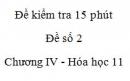 Đề kiểm tra 15 phút - Đề số 2 - Chương IV -  Hóa học 11
